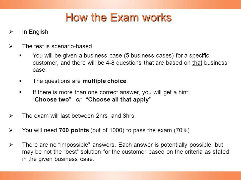 How the Exam works Please read the customer scenario carefully.