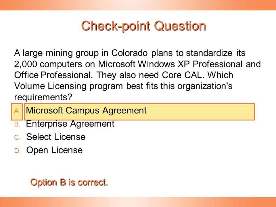 Check-point Question A large mining group in Colorado plans to standardize its 2,000 computers on Microsoft Windows XP Professional and Office Profess