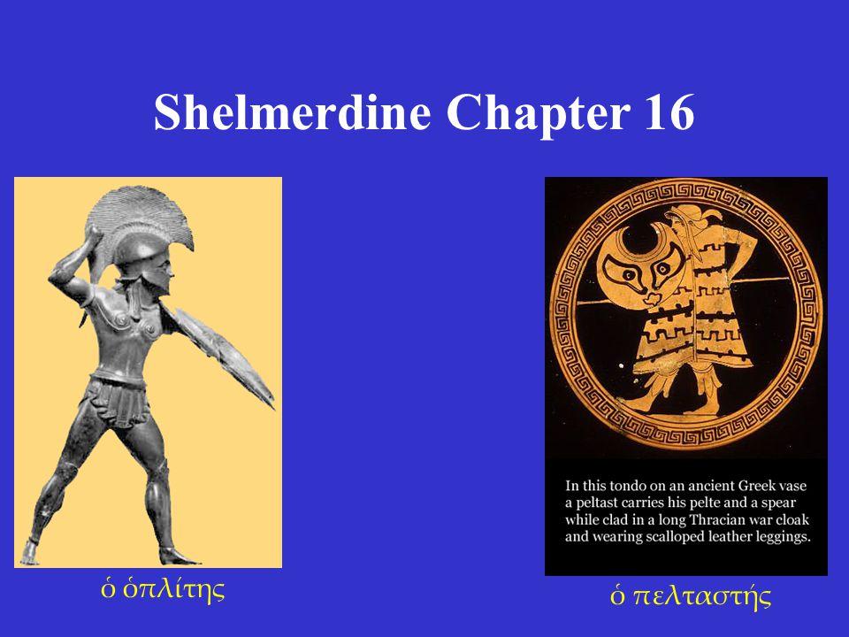 Shelmerdine Chapter 16 ὁ ὁπλίτης ὁ πελταστής