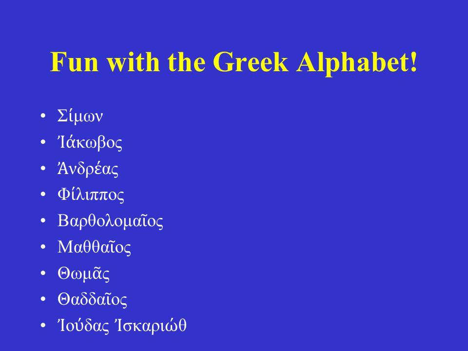 Fun with the Greek Alphabet.