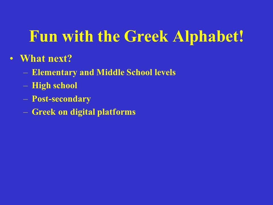 Fun with the Greek Alphabet.What next.