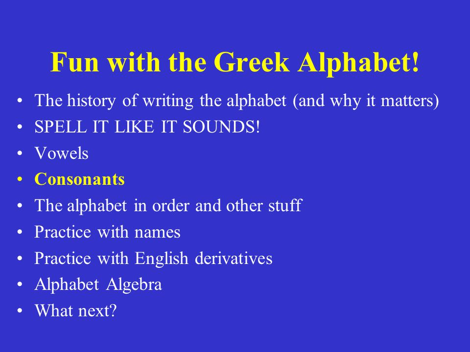 Fun with the Greek Alphabet.