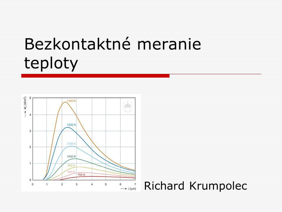 Bezkontaktné meranie teploty  Bezkontaktné teplomery  Radiačné pyrometre  Optické pyrometre  Infračervené teplomery  Infračervené termočlánky