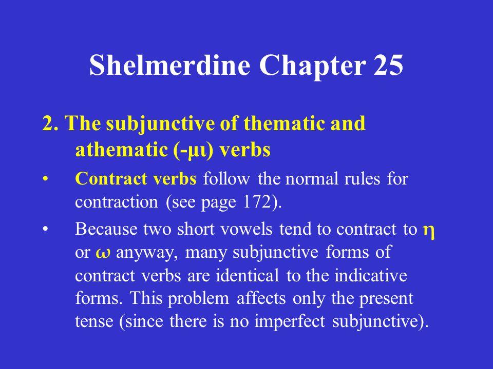 Shelmerdine Chapter 25 Passive λυθῶ λυθῇς λυθῇ λυθῶμεν λυθῆτε λυθῶσι Aorist Tense stem = λυθ