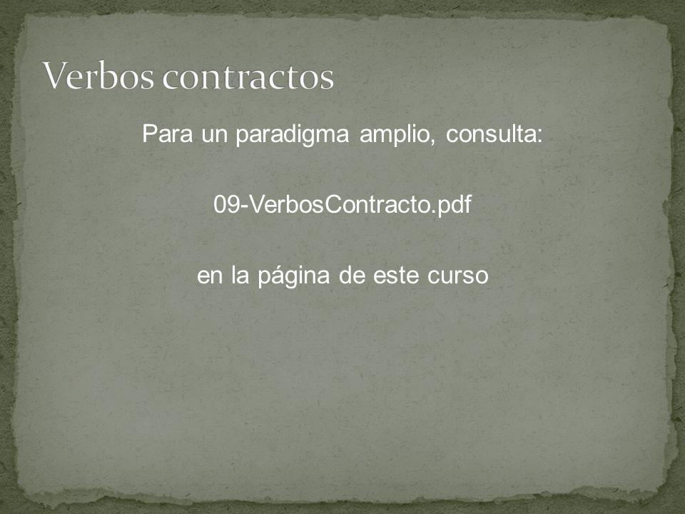 Para un paradigma amplio, consulta: 09-VerbosContracto.pdf en la página de este curso