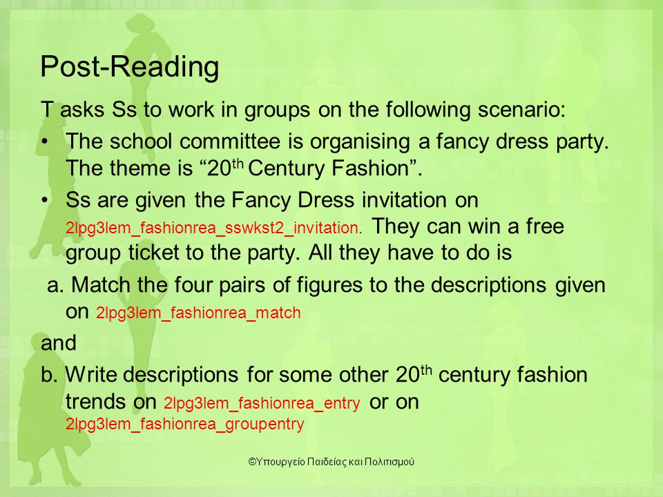 """Post-Reading T asks Ss to work in groups on the following scenario: The school committee is organising a fancy dress party. The theme is """"20 th Centur"""
