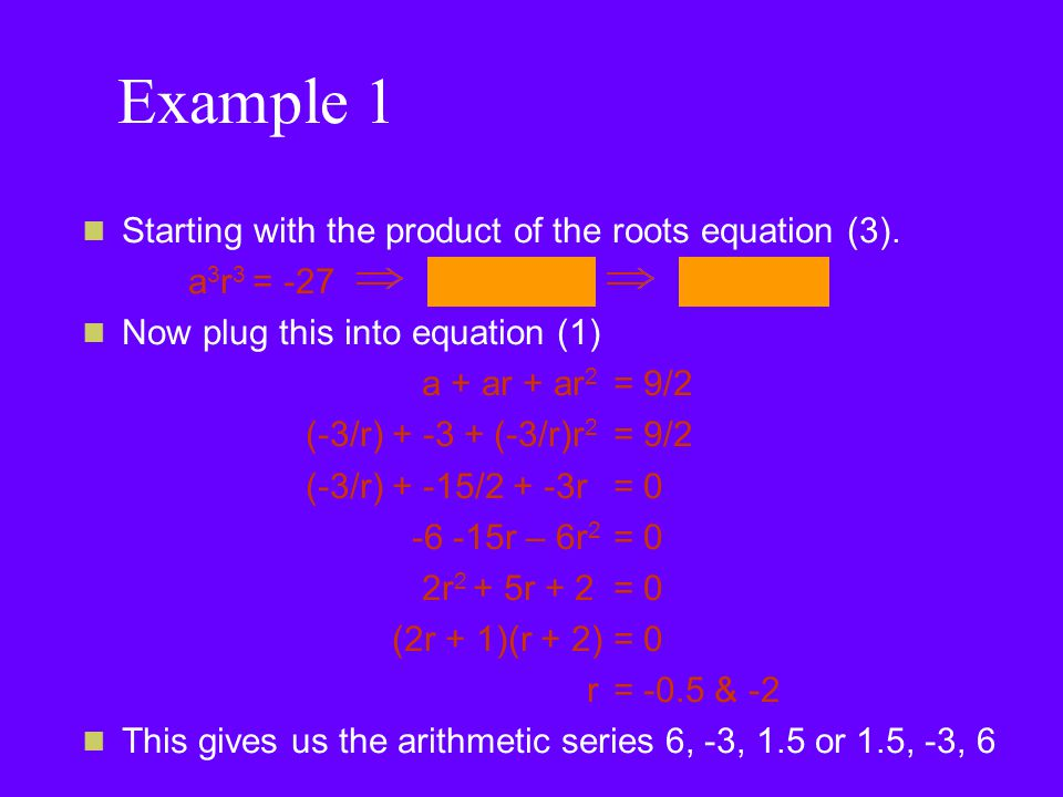 Example 1 Starting with the product of the roots equation (3).