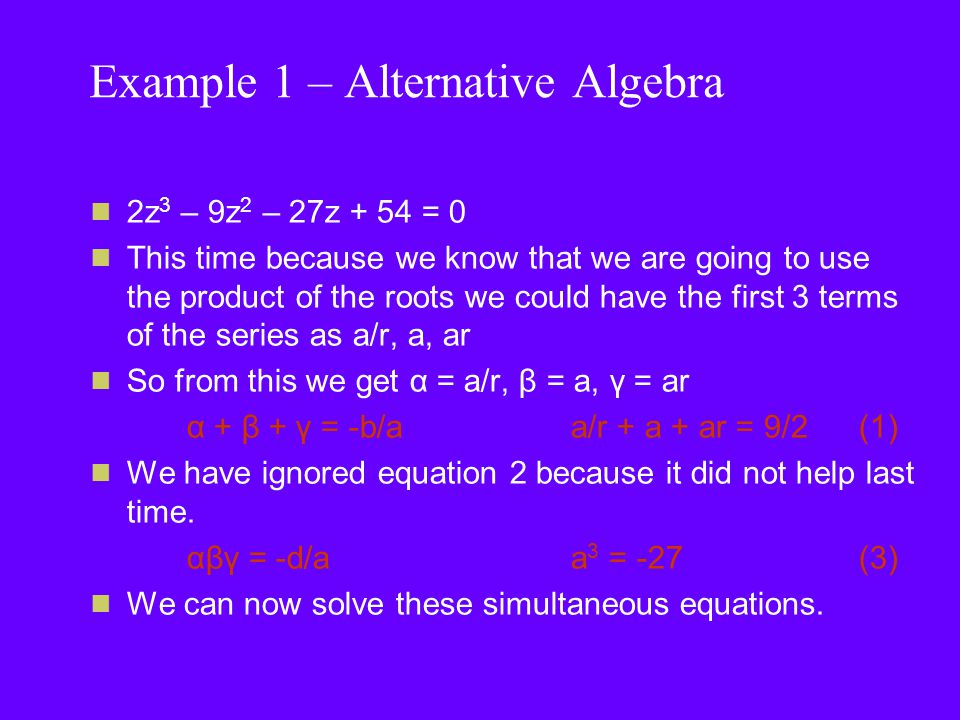 Example 1 – Alternative Algebra Starting with the product of the roots equation (3).