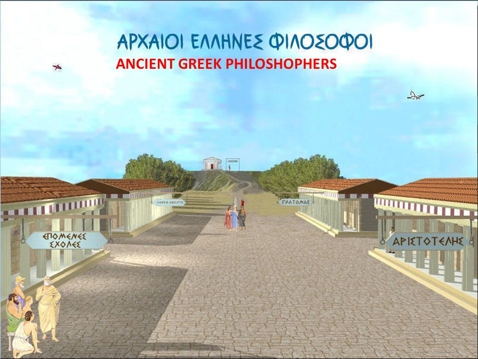 ANCIENT GREEK PHILOSHOPHERS