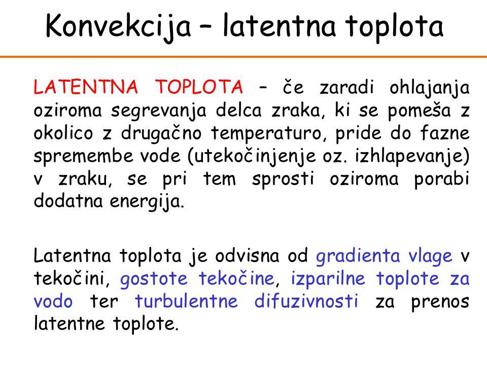 LATENTNA TOPLOTA – če zaradi ohlajanja oziroma segrevanja delca zraka, ki se pomeša z okolico z drugačno temperaturo, pride do fazne spremembe vode (u