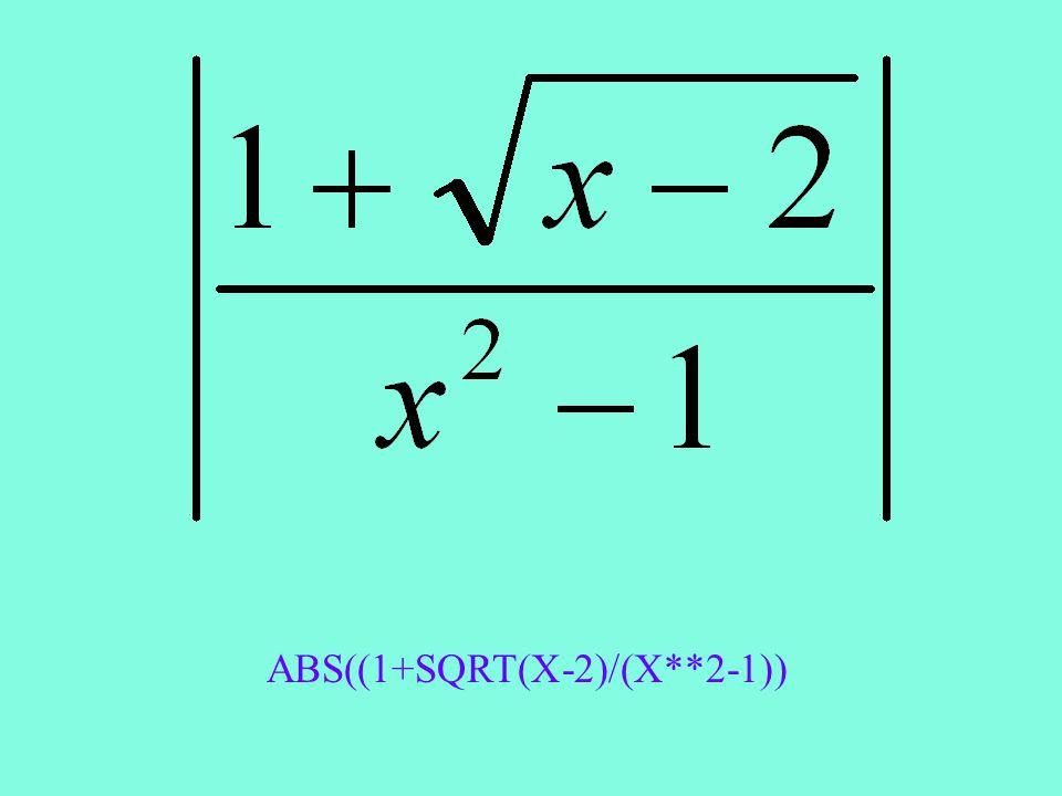 ABS((1+SQRT(X-2)/(X**2-1))