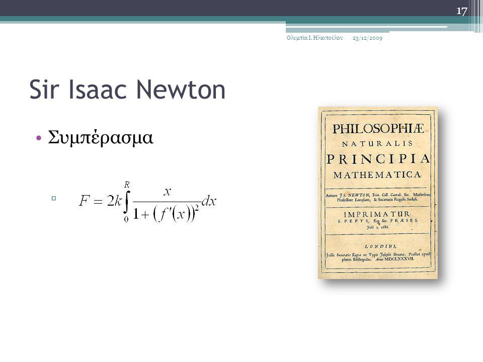 Sir Isaac Newton Συμπέρασμα ▫ 23/12/2009Ολυμπία Ι. Ηλιοπούλου 17