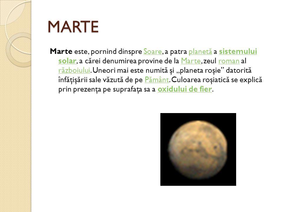 MARTE Marte este, pornind dinspre Soare, a patra planet ă a sistemului solar, a c ă rei denumirea provine de la Marte, zeul roman al r ă zboiului. Une