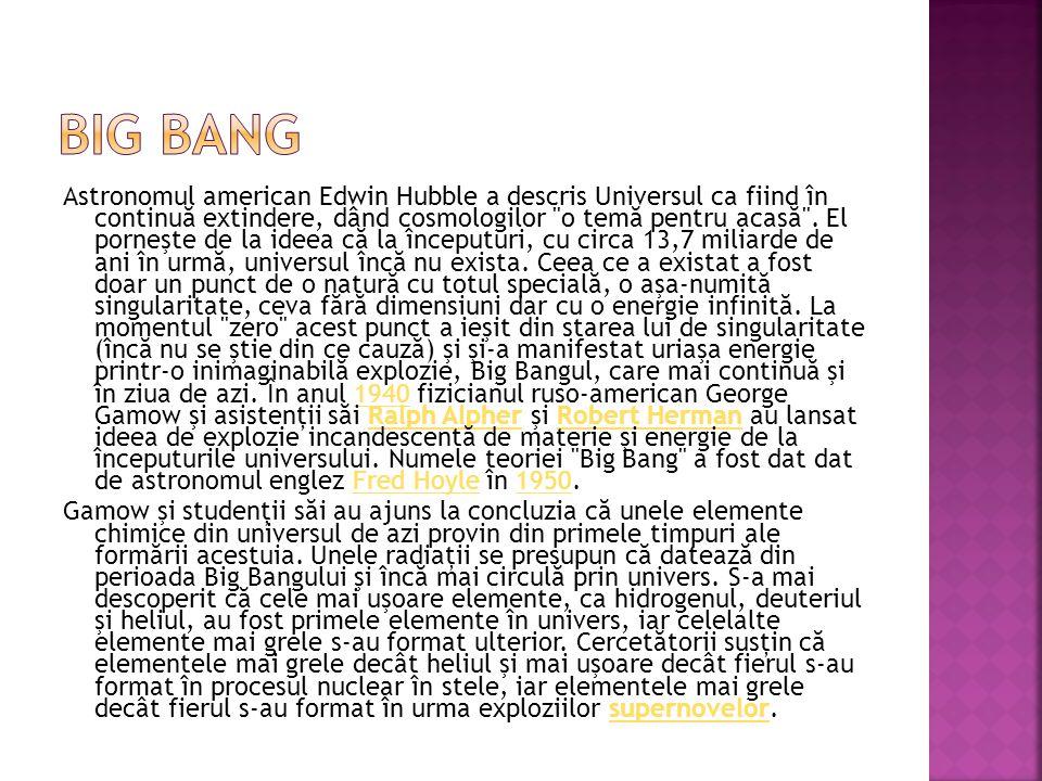 Astronomul american Edwin Hubble a descris Universul ca fiind în continu ă extindere, dând cosmologilor