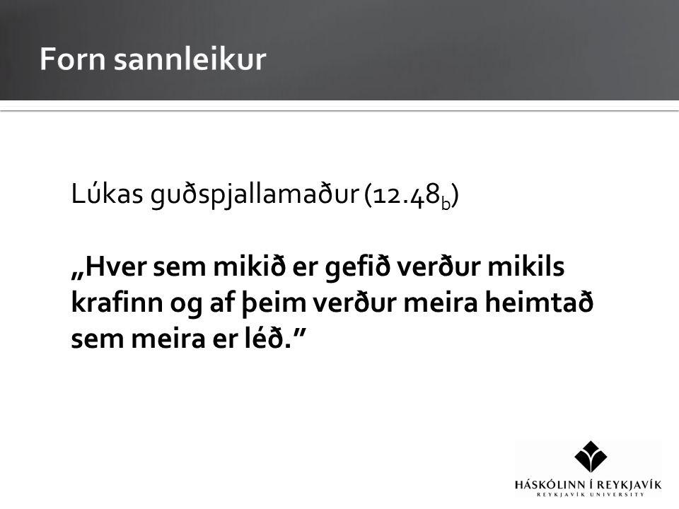 """Lúkas guðspjallamaður (12.48 b ) """"Hver sem mikið er gefið verður mikils krafinn og af þeim verður meira heimtað sem meira er léð."""