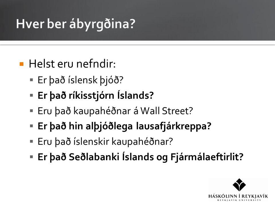  Helst eru nefndir:  Er það íslensk þjóð.  Er það ríkisstjórn Íslands.