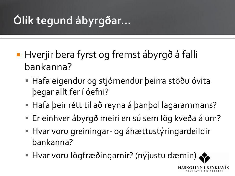  Hverjir bera fyrst og fremst ábyrgð á falli bankanna.