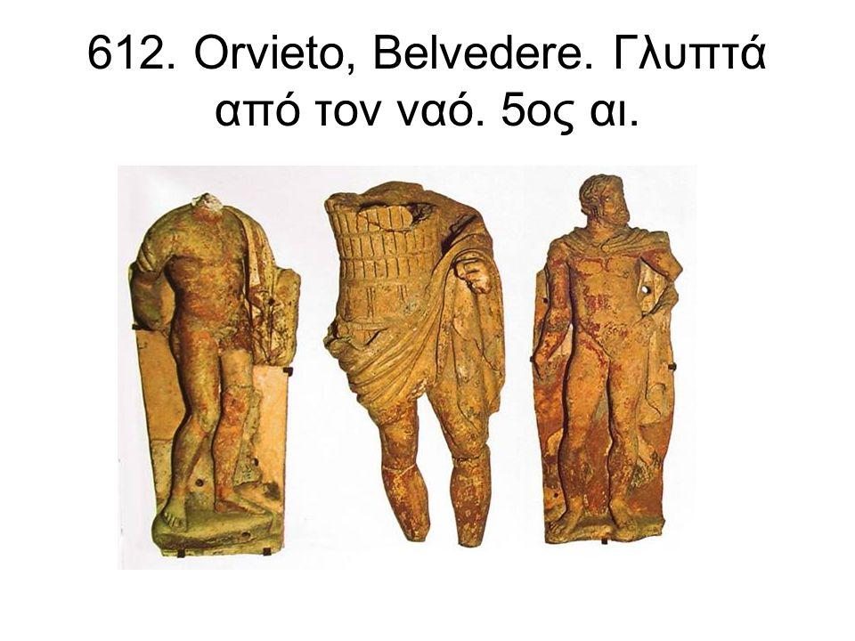 612. Orvieto, Belvedere. Γλυπτά από τον ναό. 5ος αι.