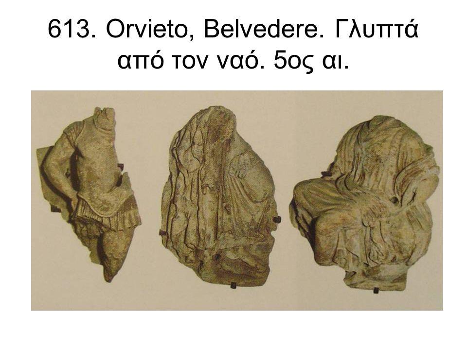 613. Orvieto, Belvedere. Γλυπτά από τον ναό. 5ος αι.