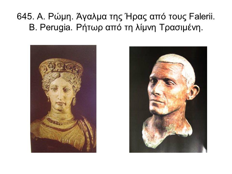 645. Α. Ρώμη. Άγαλμα της Ήρας από τους Falerii. Β. Perugia. Ρήτωρ από τη λίμνη Τρασιμένη.