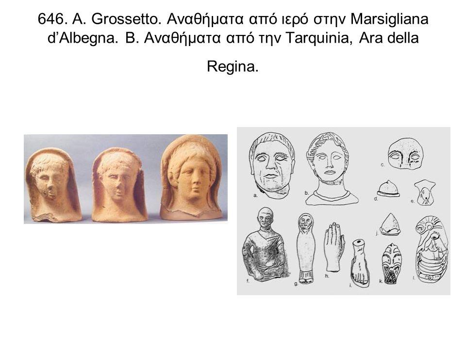 646. Α. Grossetto. Αναθήματα από ιερό στην Marsigliana d'Albegna.