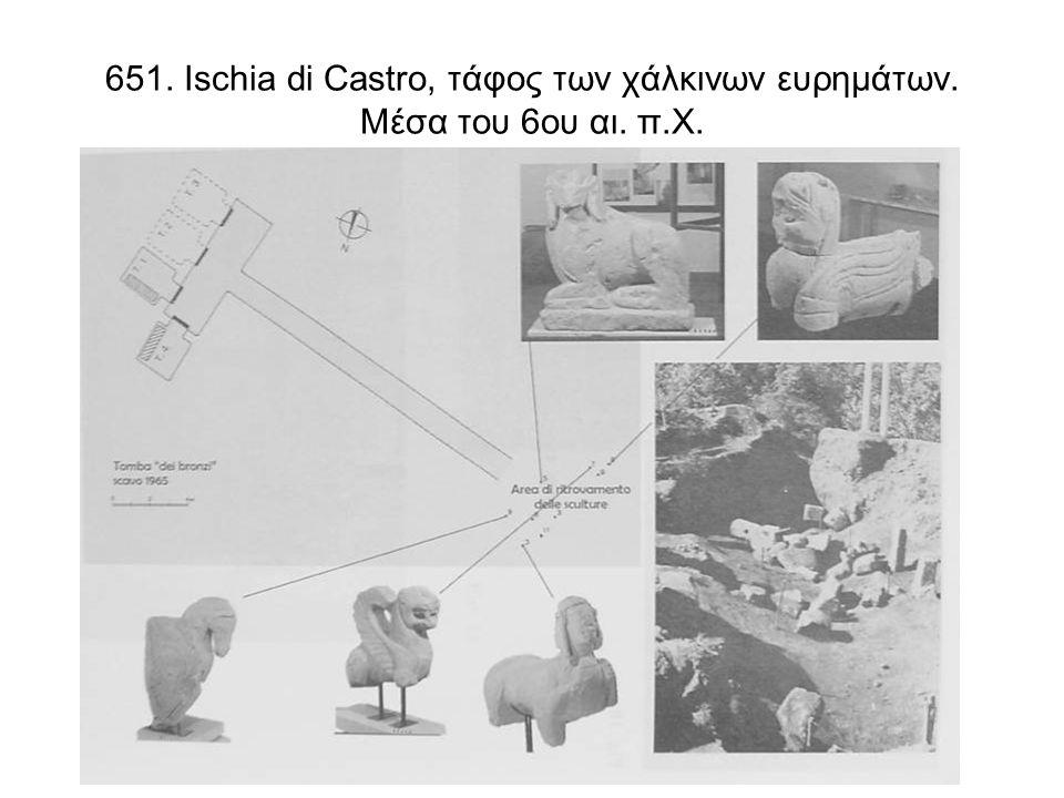 651. Ischia di Castro, τάφος των χάλκινων ευρημάτων. Μέσα του 6ου αι. π.Χ.