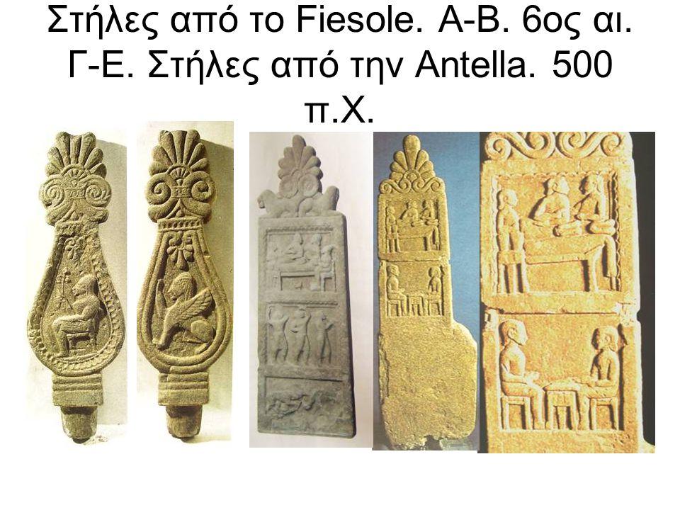 Στήλες από το Fiesole. Α-Β. 6ος αι. Γ-Ε. Στήλες από την Antella. 500 π.Χ.