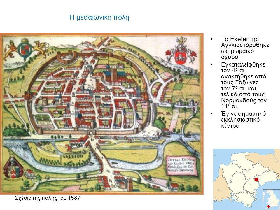 Η μεσαιωνική πόλη To Exeter της Αγγλίας ιδρύθηκε ως ρωμαϊκό οχυρό Εγκαταλείφθηκε τον 4 ο αι., ανακτήθηκε από τους Σάξωνες τον 7 ο αι. και τελικά από τ