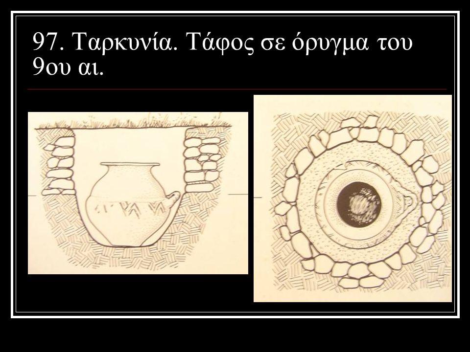 97. Ταρκυνία. Τάφος σε όρυγμα του 9ου αι.