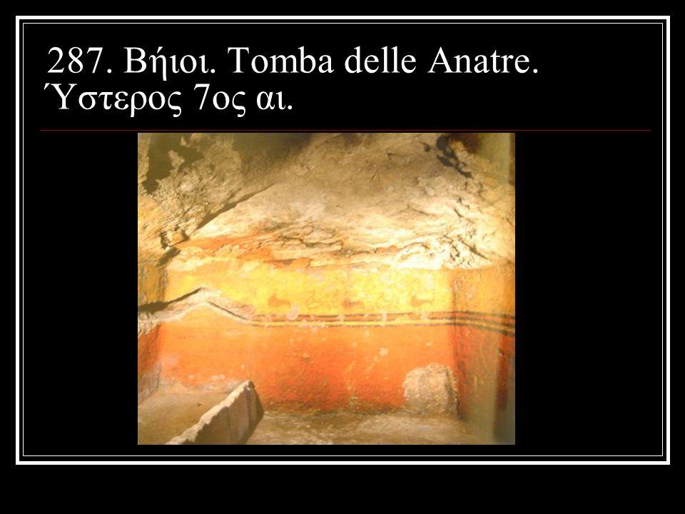 287. Βήιοι. Tomba delle Anatre. Ύστερος 7ος αι.