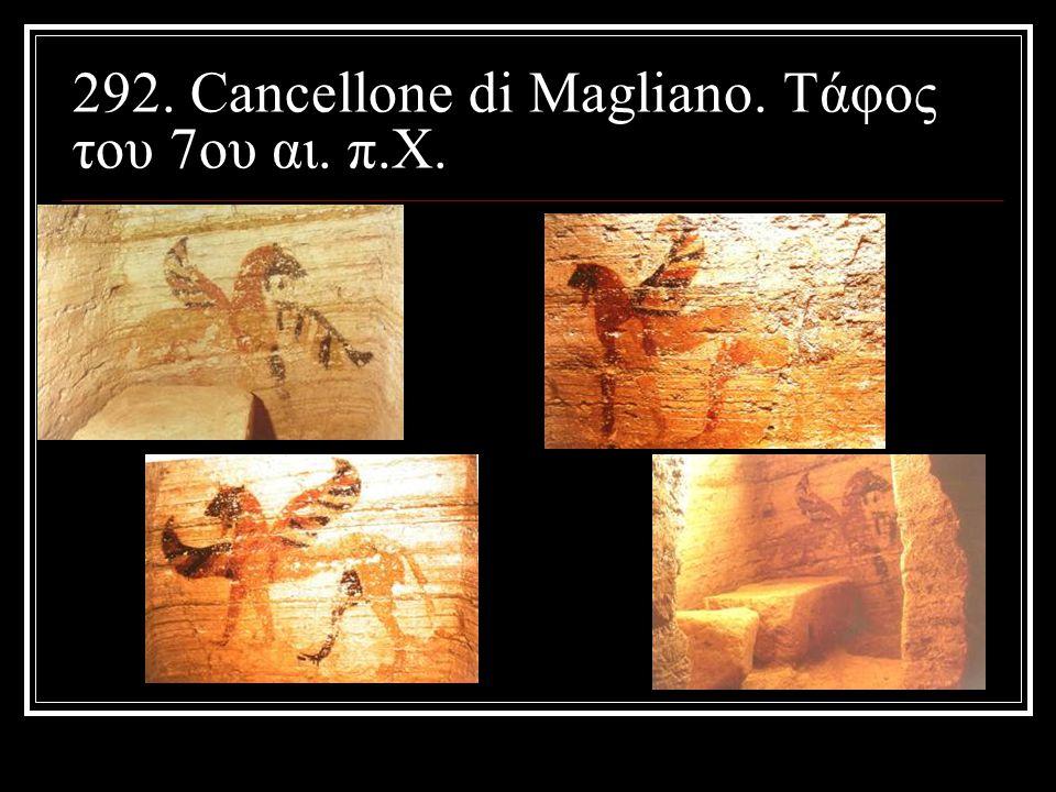 292. Cancellone di Magliano. Τάφος του 7ου αι. π.Χ.