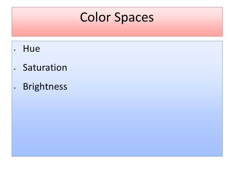 Color Spaces Hue Saturation Brightness