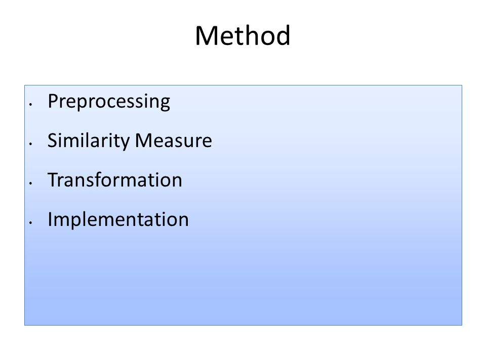 Method Preprocessing Similarity Measure Transformation Implementation