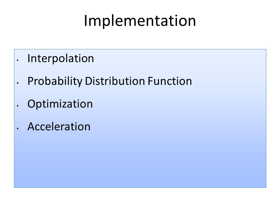 Implementation Interpolation Probability Distribution Function Optimization Acceleration