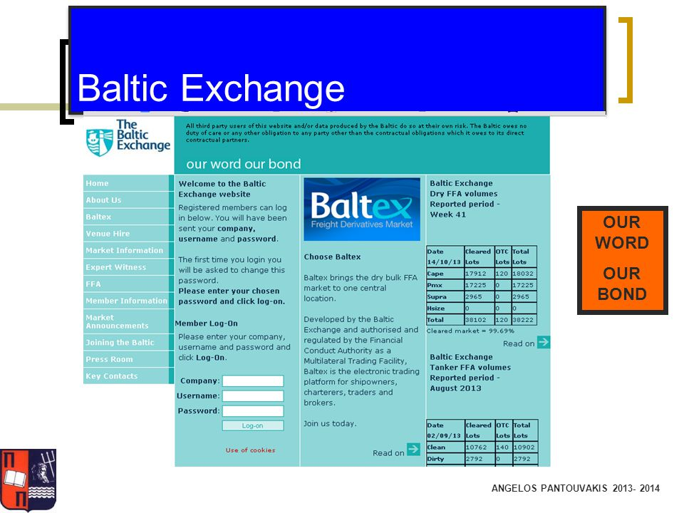 ANGELOS PANTOUVAKIS 2013- 2014 Baltic Exchange OUR WORD OUR BOND