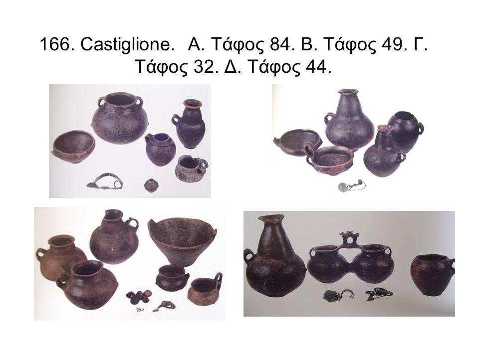 166. Castiglione. Α. Τάφος 84. Β. Τάφος 49. Γ. Τάφος 32. Δ. Τάφος 44.