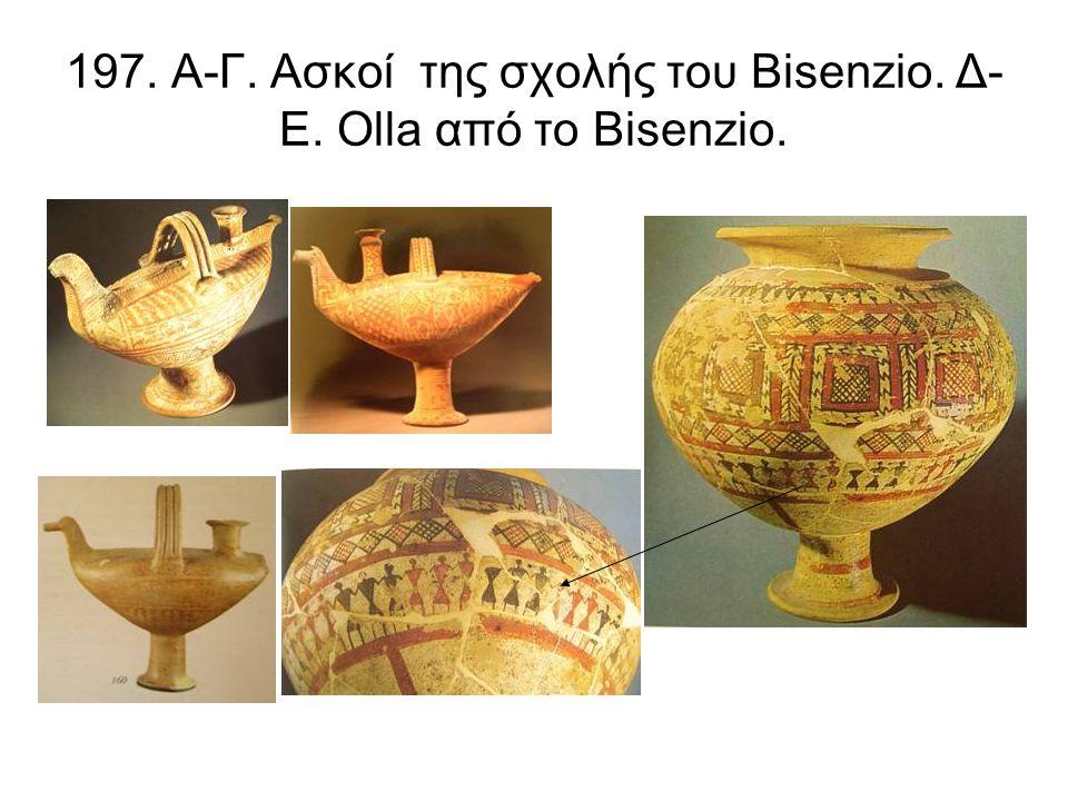 197. Α-Γ. Ασκοί της σχολής του Bisenzio. Δ- Ε. Olla από το Bisenzio.