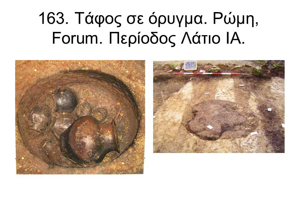 163. Τάφος σε όρυγμα. Ρώμη, Forum. Περίοδος Λάτιο ΙΑ.
