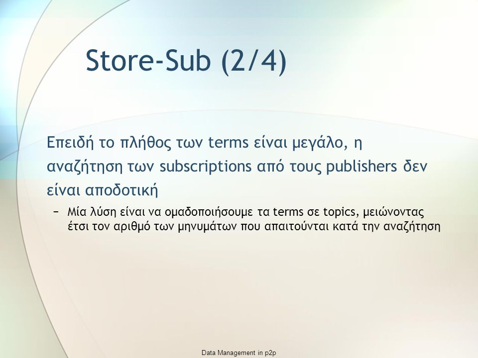 Data Management in p2p Store-Sub (3/4)