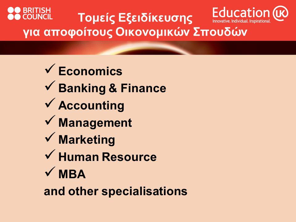 Τομείς Εξειδίκευσης για αποφοίτους Οικονομικών Σπουδών Economics Banking & Finance Accounting Management Marketing Human Resource MBA and other specialisations