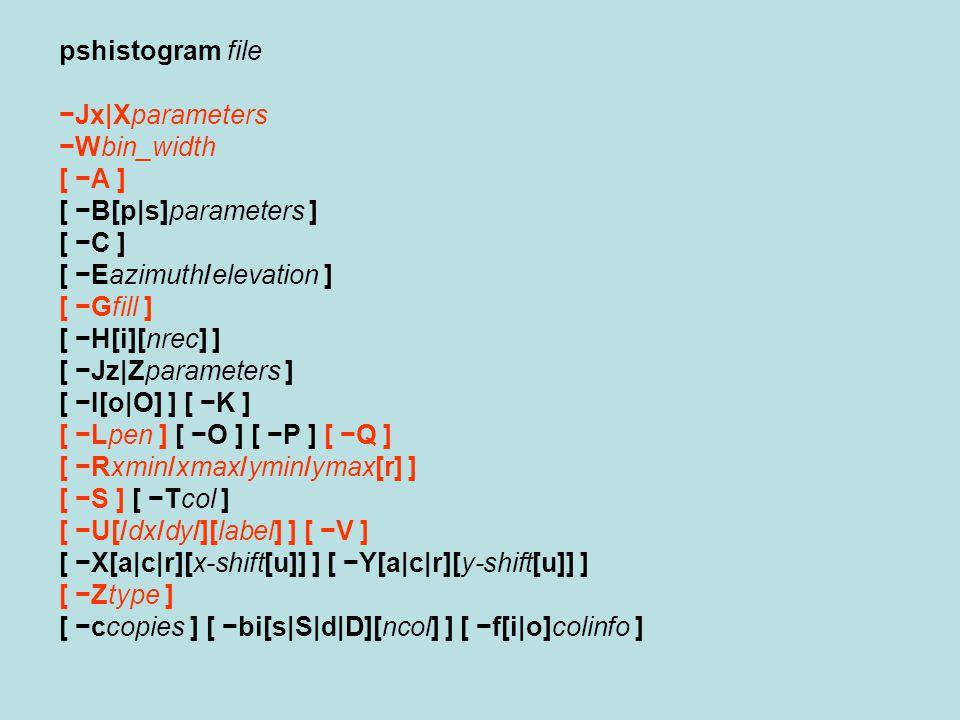 pshistogram file −Jx|Xparameters −Wbin_width [ −A ] [ −B[p|s]parameters ] [ −C ] [ −Eazimuth/elevation ] [ −Gfill ] [ −H[i][nrec] ] [ −Jz|Zparameters