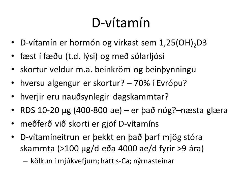 D-vítamín D-vítamín er hormón og virkast sem 1,25(OH) 2 D3 fæst í fæðu (t.d.