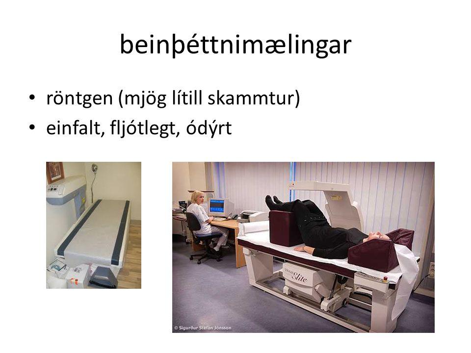 beinþéttnimælingar röntgen (mjög lítill skammtur) einfalt, fljótlegt, ódýrt