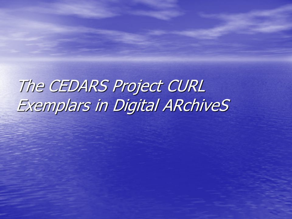 The CEDARS Project CURL Exemplars in Digital ARchiveS