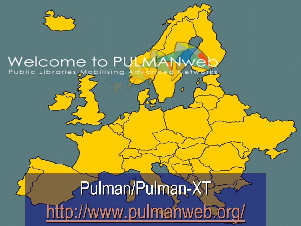 Αναπτύσσοντας Ψηφιακές Βιβλιοθήκες Κέρκυρα, 21 Ιουνίου 2002 Pulman/Pulman-XT http://www.pulmanweb.org/ http://www.pulmanweb.org/
