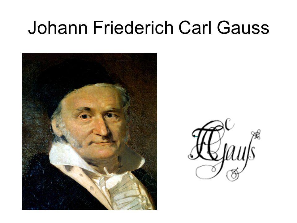 Johann Friederich Carl Gauss