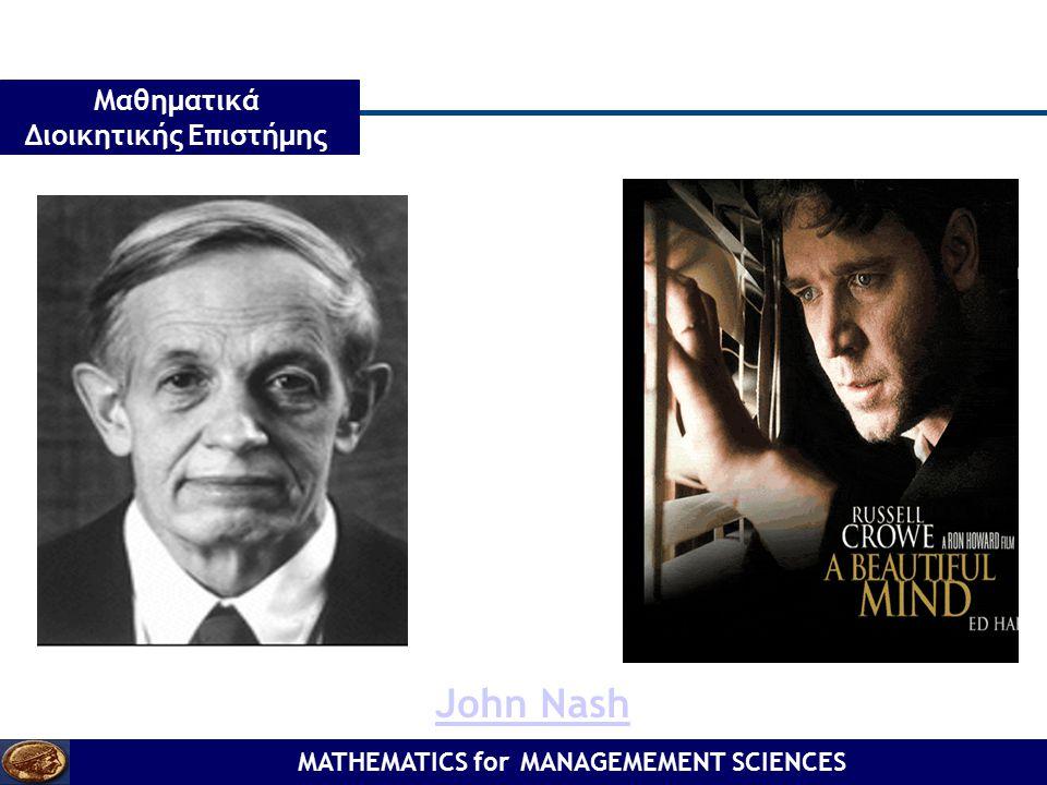 MATHEMATICS for MANAGEMEMENT SCIENCES Μαθηματικά Διοικητικής Επιστήμης John Nash