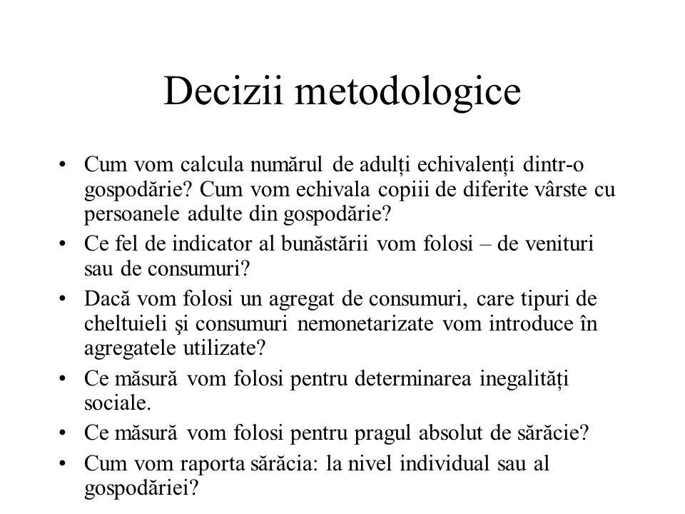 Decizii metodologice Cum vom calcula numărul de adulţi echivalenţi dintr-o gospodărie.