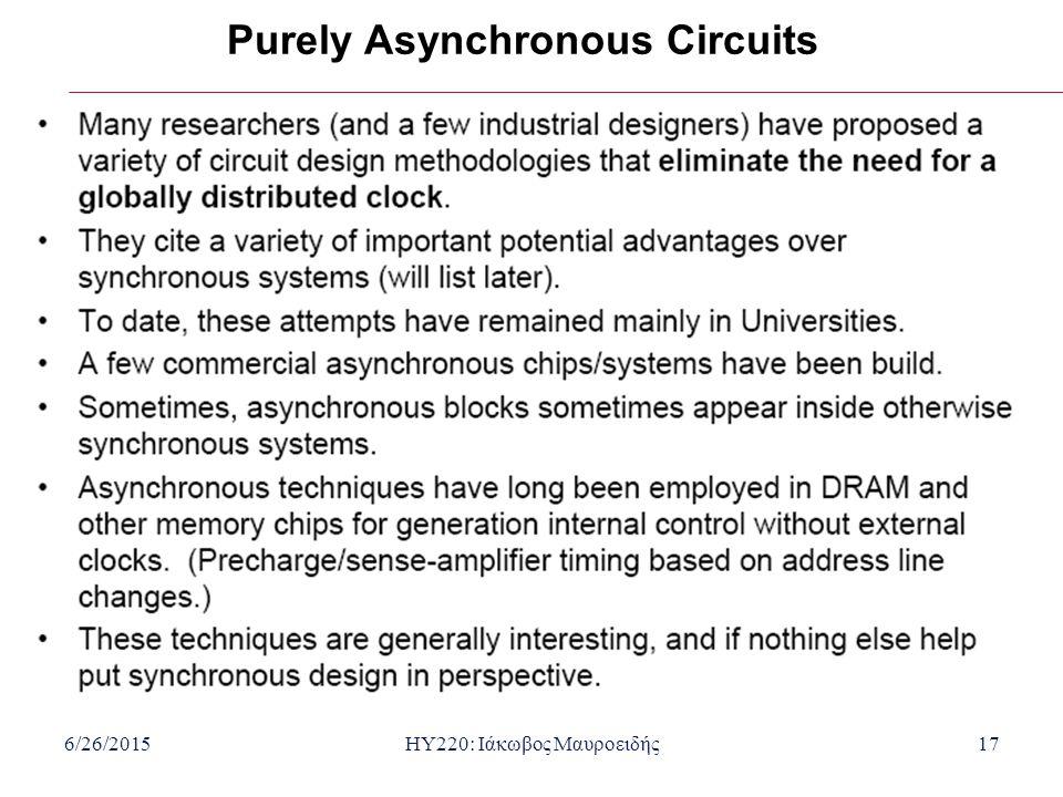 6/26/2015HY220: Ιάκωβος Μαυροειδής17 Purely Asynchronous Circuits