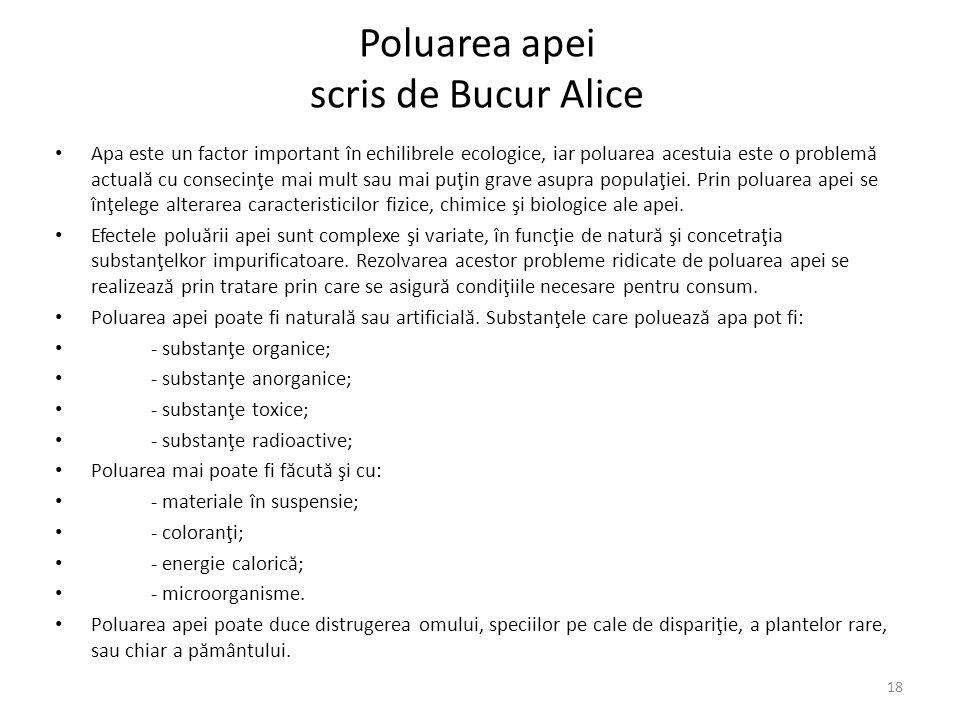 Poluarea apei scris de Bucur Alice Apa este un factor important în echilibrele ecologice, iar poluarea acestuia este o problem ă actual ă cu consecinţe mai mult sau mai puţin grave asupra populaţiei.